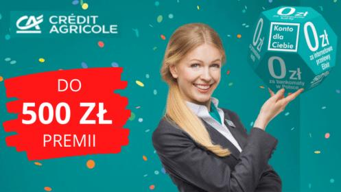 Credit Agricole: Odbierz nawet do 500 zł premii z Kontem dla Ciebie!