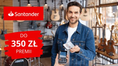 """Santander: HIT!! Zgarnij aż 350 zł premii z """"Kontem Jakie Chcę"""""""