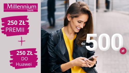 Millennium: Zgarnij 250 zł premii i 250 zł do sklepu internetowego Huawei z Kontem 360°