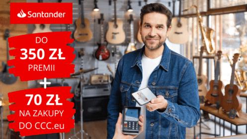 """Santander: HIT!! Zgarnij 350 zł premii z """"Kontem Jakie Chcę"""" oraz 70 zł na zakup do CCC, łącznie aż 420 zł!"""