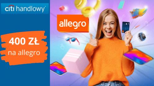 Citi handlowy: HIT! Zgarnij 400 zł do wydania na Allegro z kartą kredytową Citi Simplicity [KRÓTKI okres karencji!]